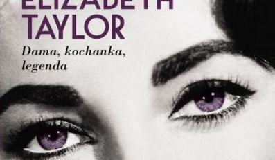 """Elizabeth Taylor. Dama, kochanka, legenda"""